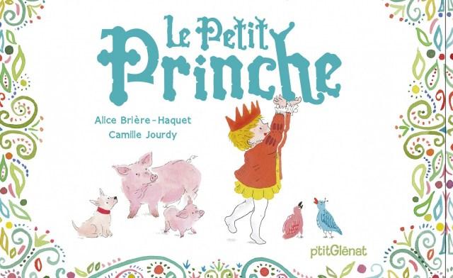 Le petit prinche, Le petit prinche d'Alice Brière-Haquet et Camille Jourdy, P'tit Glénat