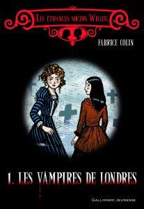 Les vampires de Londres, tome 1, de Fabrice Colin, Gallimard jeunesse, 192 pages, 13,50 €. Ados.