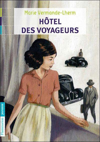 Sélection Prix dimoitou 2011. L'hôtel des voyageurs,  Marie-Agnès Vermande-Lherm