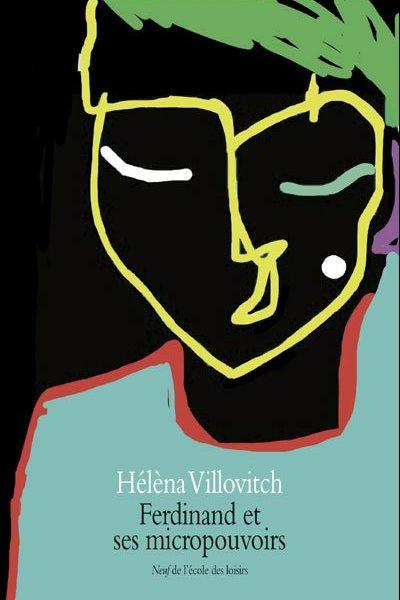 Sélection prix dimoitou 2011. Ferdinand et ses micropouvoirs, Héléna Villovitch, L'école des loisirs