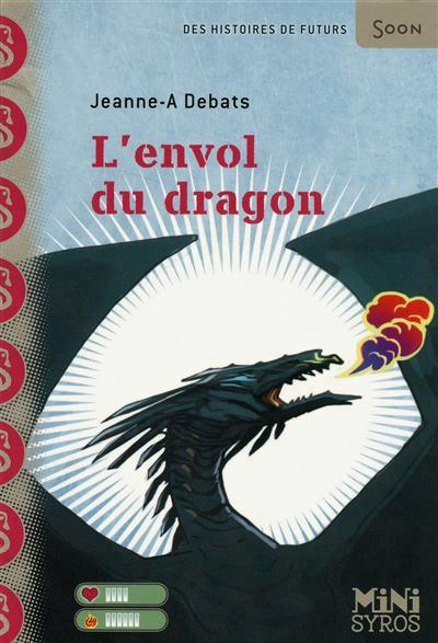 Prix dimoitou 2011. L'envol du dragon, Jeanne-A Debats, Syros