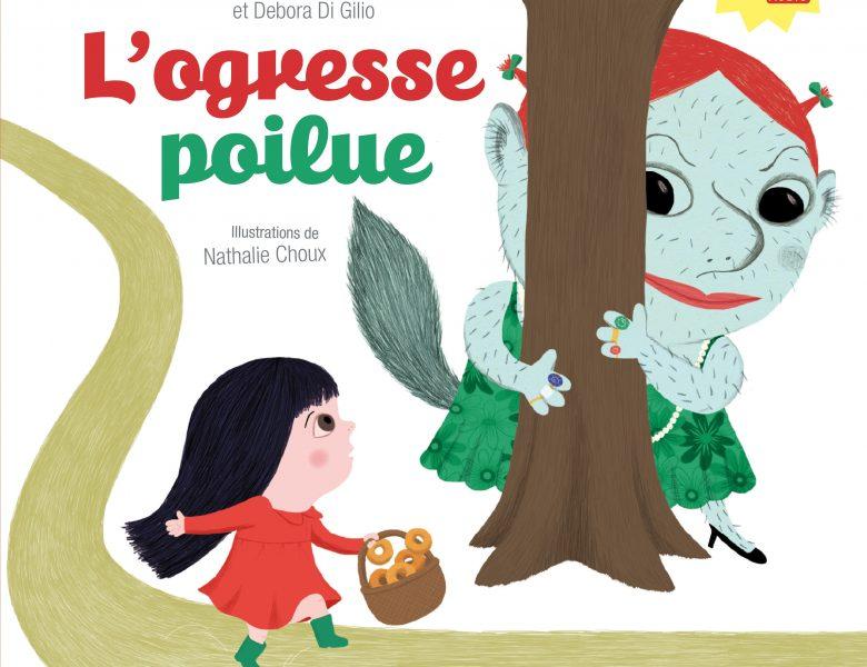 L'ogresse poilue, Fabienne Morel et Nathalie Choux, Syros