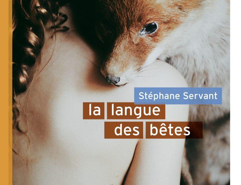 Stéphane Servant conte la langue des bêtes avec une sensibilité à fleur de peau