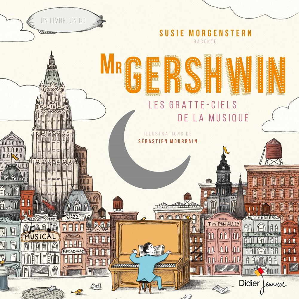 Mr Gershwin de Susie Morgenstern et Sébastien Mourrain, Didier jeunesse