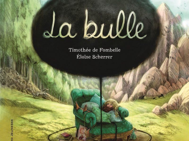 La bulle, Timothée de Fombelle et Eloïse Scherrer