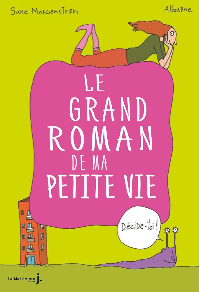 Le grand roman de ma petite vie, Susie Morgenstern et Albertine, La Martinière jeunesse