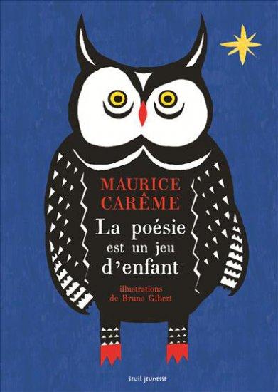 La poésie est un jeu d'enfant, Maurice Carême et Bruno Gibert, Seuil jeunesse