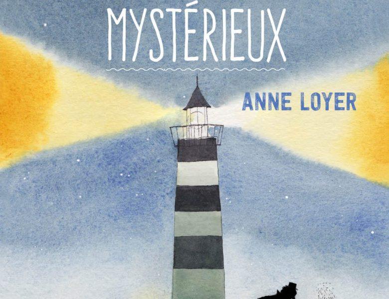 Le phare mystérieux d'Anne Loyer