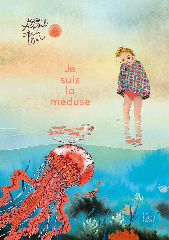 Je suis la méduse, Béatrice Fontanel et Alexandra Huard, Les Fourmis rouges