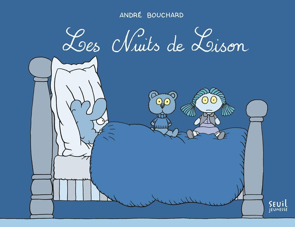 Les Nuits de Lison, André Bouchard, Seuil jeunesse