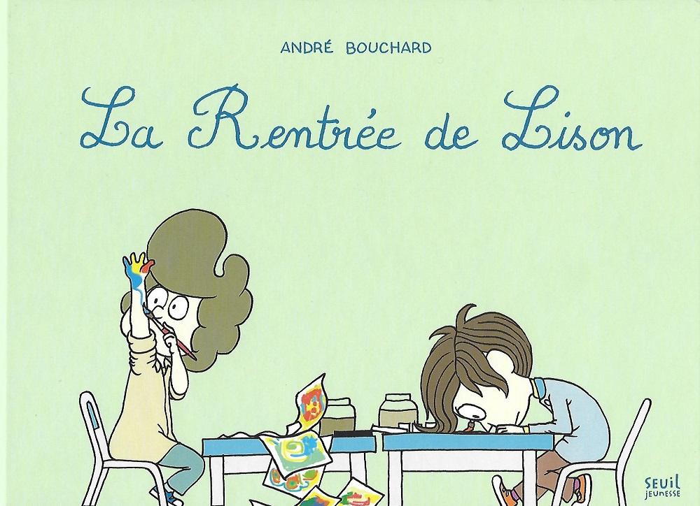 La Rentrée de Lison, André Bouchard, Seuil jeunesse