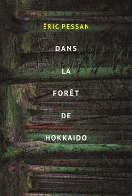 Dans la forêt de Hokkaido, Éric Pessan, L'école des loisirs