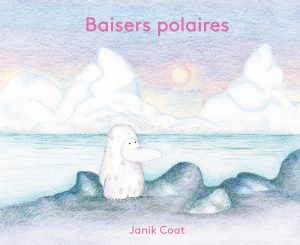 Baisers polaires, Janik Coat, Albin Michel jeunesse, 120 pages, 18 €