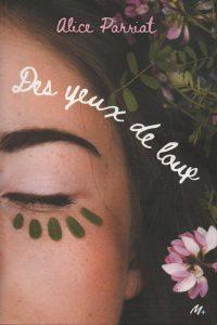 Des yeux de loup, Alice Parriat, L'école des loisirs, Médium +, 166 pages, 14 €.