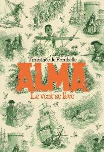Alma, Le Vent se lève, Timothée de Fombelle, Gallimard jeunesse, 400 pages, 18 €.