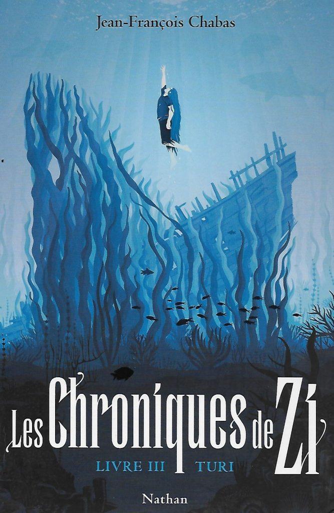 Chroniques de Zi, livre 3, Turi, Jean-François Chabas, Nathan, 272 pages, 15,95 €.