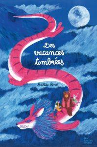 Des vacances timbrées, Mathilde Poncet, Les Fourmis rouges, 32 pages, 17,90 €. Dès 4 ans.
