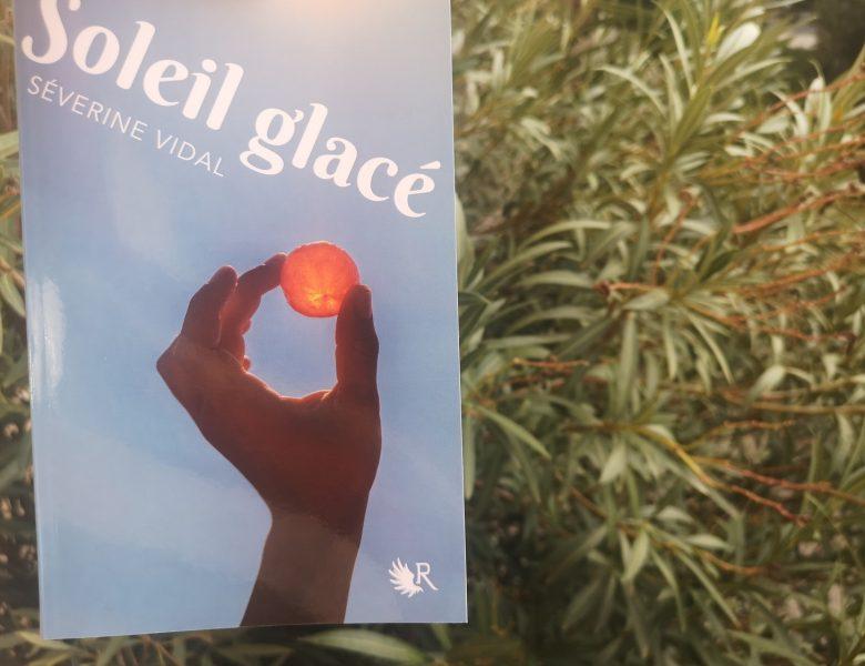 Soleil glacé, Séverine Vidal, Robert Laffont
