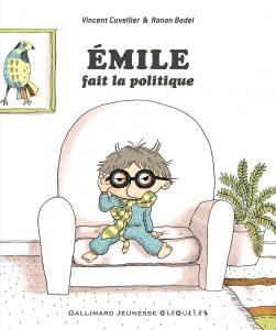 Émile fait de la politique, Vincent Cuvellier et Ronan Badel, Gallimard jeunesse Giboulées, 32 pages, 6 €. Dès 3 ans.